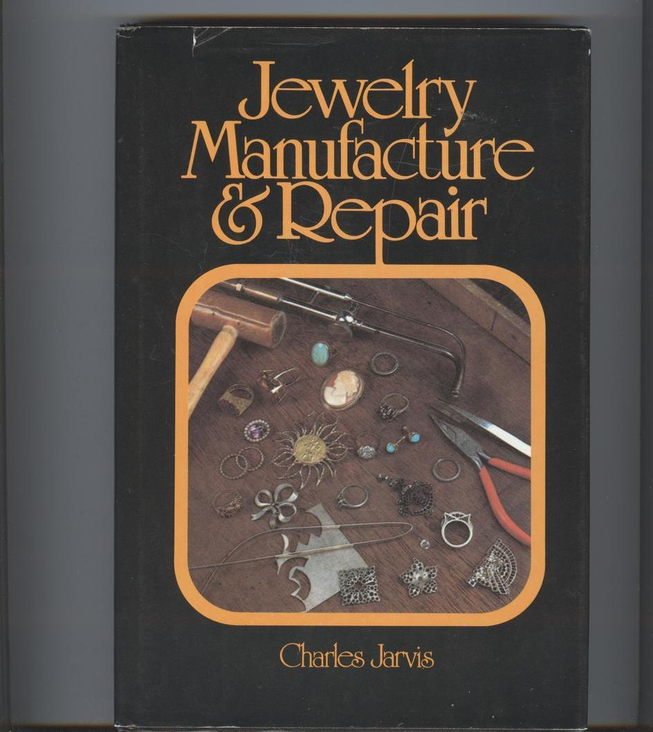 Jewelry Manufacture & Repair, Advanced book, Professional Jewelers, Detailed