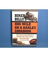 Biker Billy's Hog Wild on a Harley Cookbook Rec... - $12.00