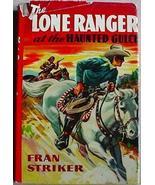 Lone Ranger at the HAUNTED GULCH Fran Striker H... - $9.99