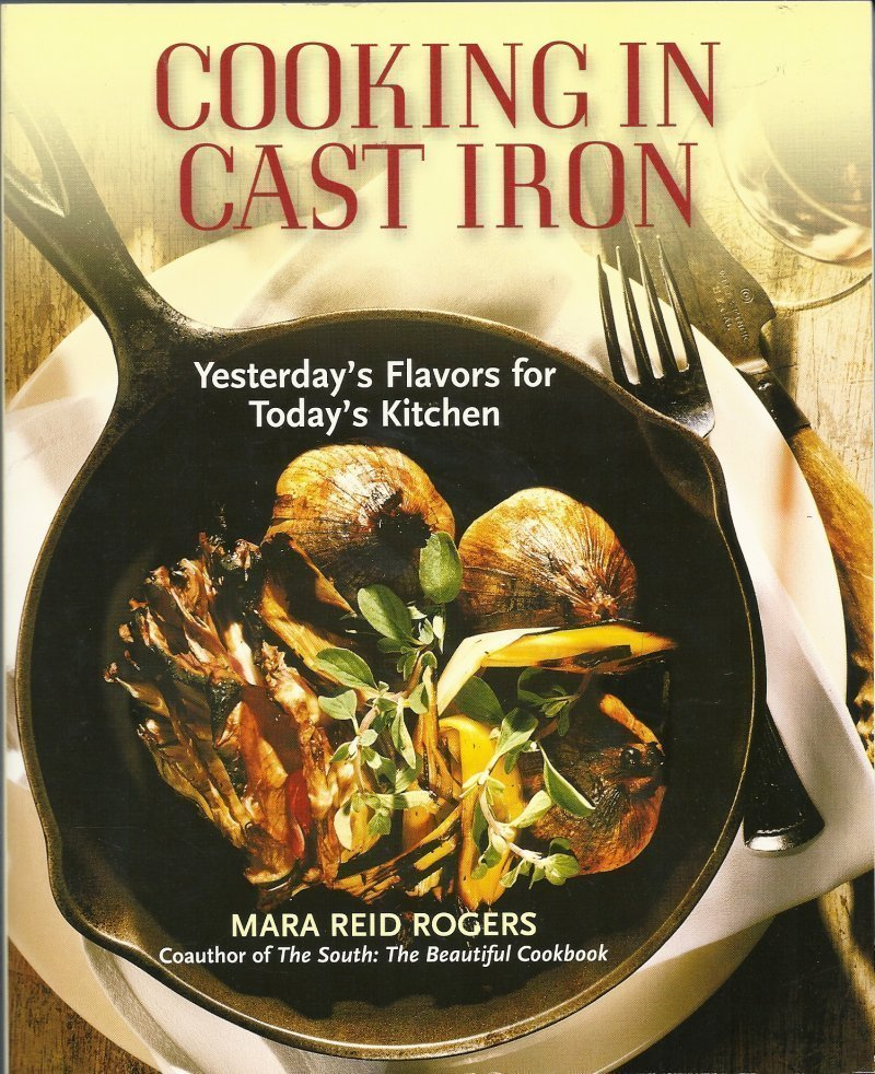Cooking In Cast Iron by Mara Reid Rogers Cookbook