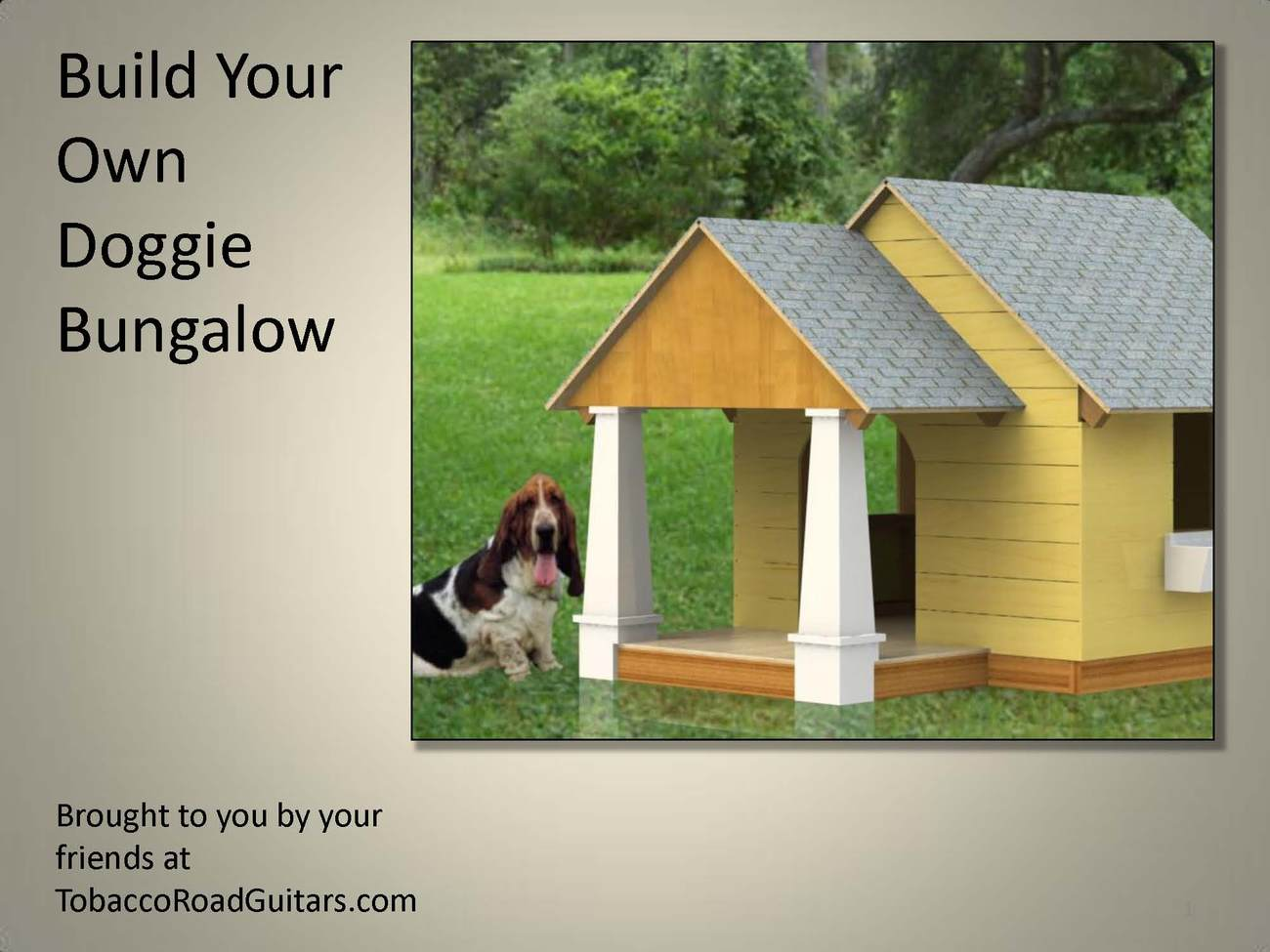 Dog house bungalow plans and instructions dog houses for Building your own home in colorado