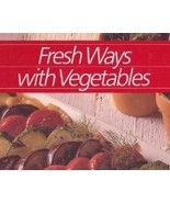 Fresh Ways With Vegetables Cookbook - Healthy H... - $6.99