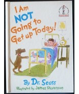 I Am Not Going to Get up Today by Dr Seuss I Ca... - $4.50