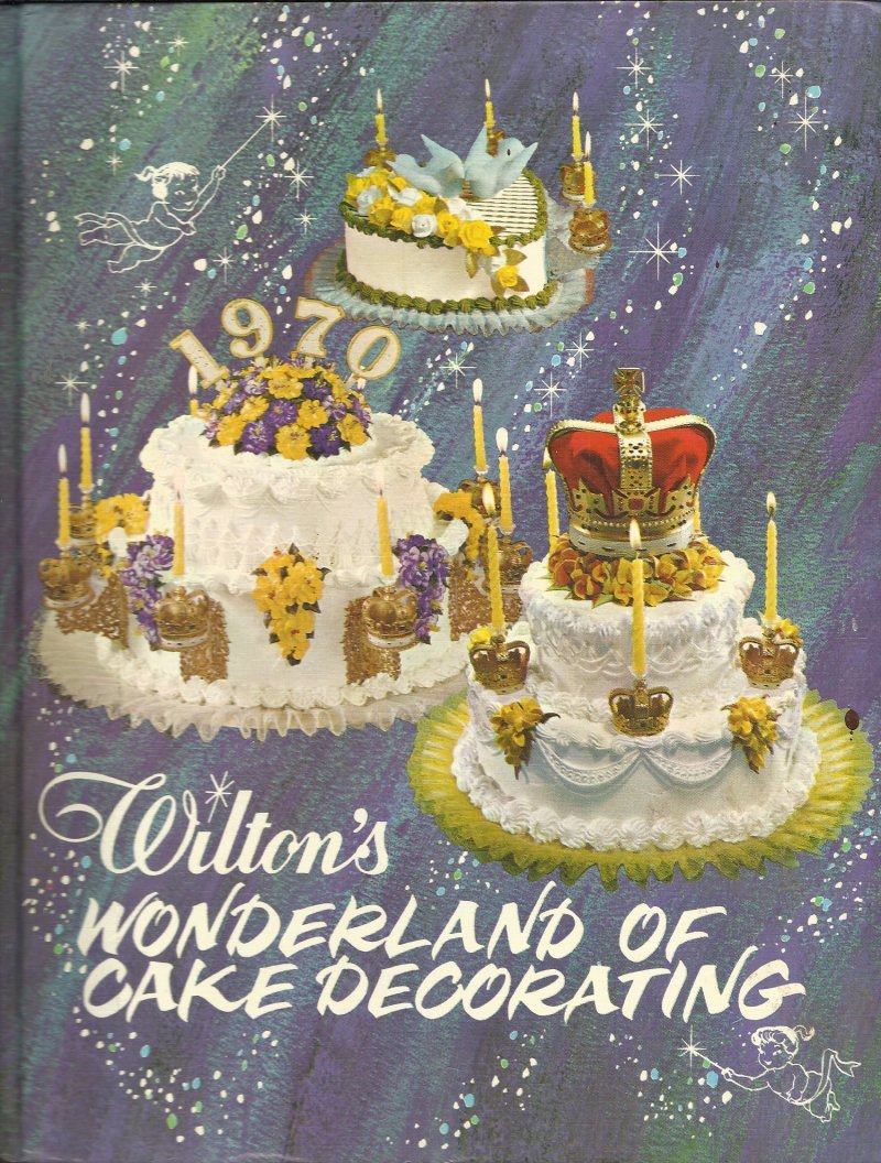 Wilton's Wonderland of Cake Decorating 1968 McKinley & Norman Wilton