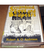 Scrambled Eggs and Bedposts Robert A. O. Andres... - $4.99