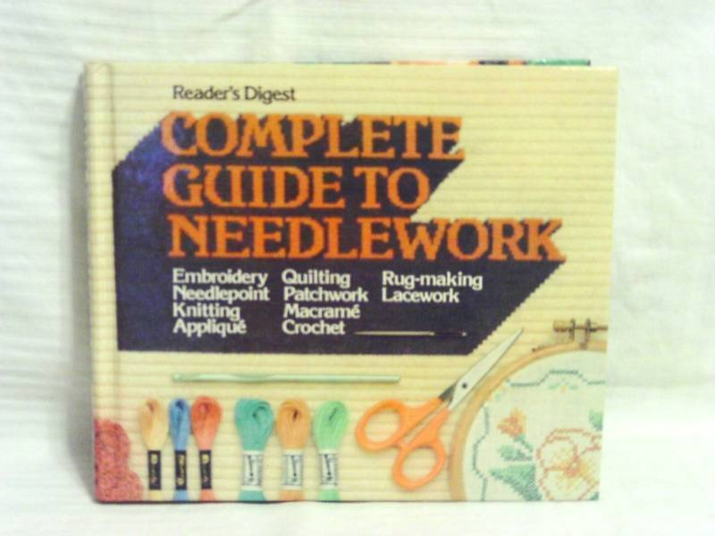 BOOK Complete Guide to Needlework, Readers Digest 1984