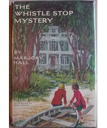 THE WHISTLE STOP MYSTERY Marjory Hall hcdj 1969... - $8.00