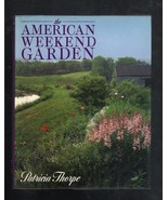 The American Weekend Garden by Patricia Thorpe ... - $6.00