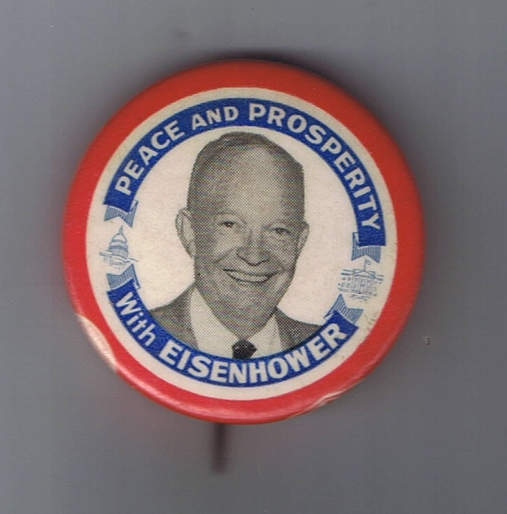 Peace and Prosperity with EISENHOWER Presidential Campaign Button Pin - 1¾""