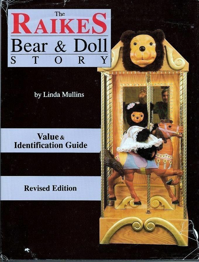 The Raikes Bear and Doll Story Revised ed Linda Mullins 1994
