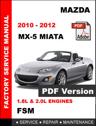 mazda mx5 mx 5 miata 2010 2012 factory service repair. Black Bedroom Furniture Sets. Home Design Ideas