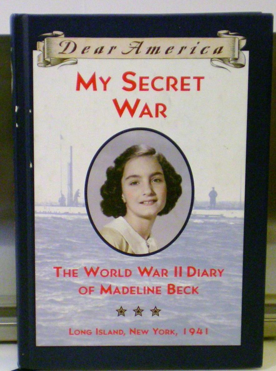 My Secret War: The World War II Diary of Madeline Beck, 1941