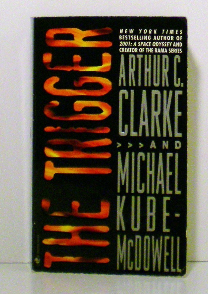 The Trigger by Arthur C. Clarke and Michael P. Kube-McDowell