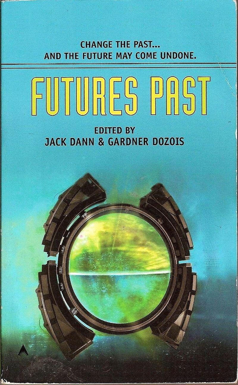 Image 0 of Futures Past edited by Jack Dann & Gardner Dozois PB 2006