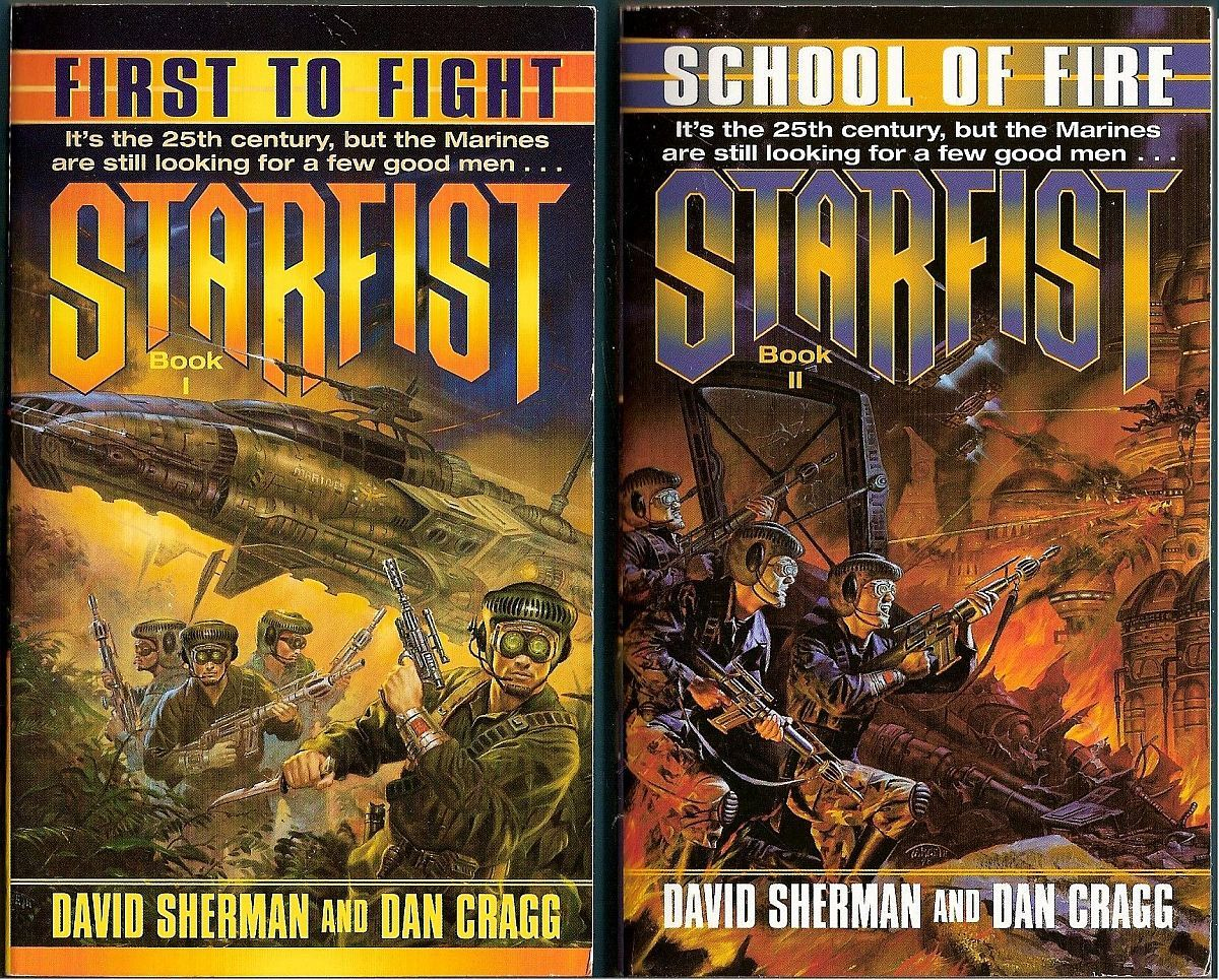 First to Fight and School of Fire Starfist 1 & 2 David Sherman and Dan Cragg