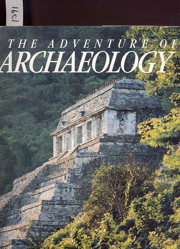 The Adventure of Archaeology by Brian M. Fagan HC