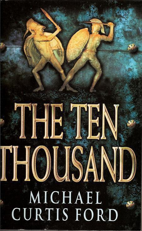 Image 0 of The Ten Thousand by Michael Curtis Ford PB 2001
