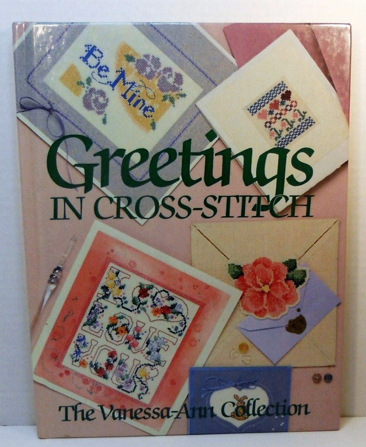 Greetings in Cross Stitch The Vanessa Ann Collection 1988