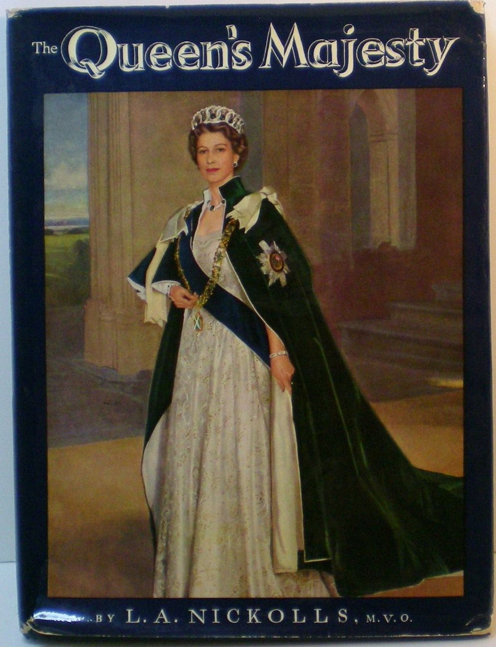 The Queen's Majesty: A Diary of the Royal Year by LA Nickolls M.V.O 1957