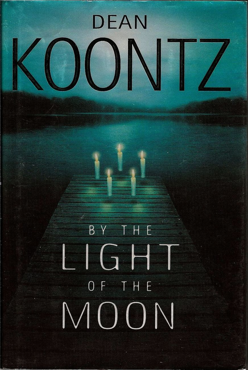 By the Light of the Moon by Dean Koontz 1st ed HC 2002